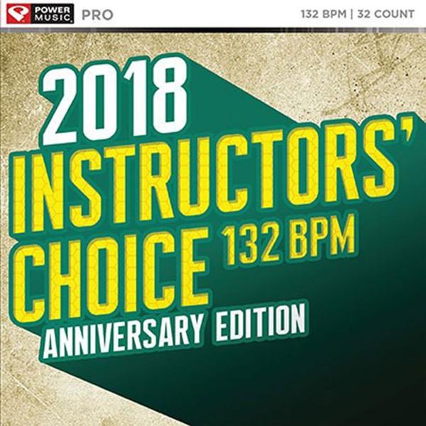 2018 Instructors' Choice 132 BPM - Anniversary Edition