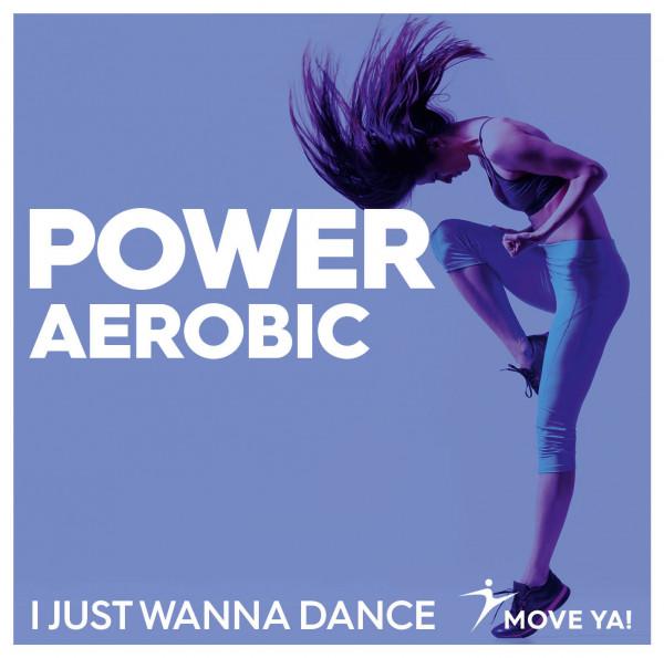 Move Ya! Power Aerobic I Just Wanna Dance