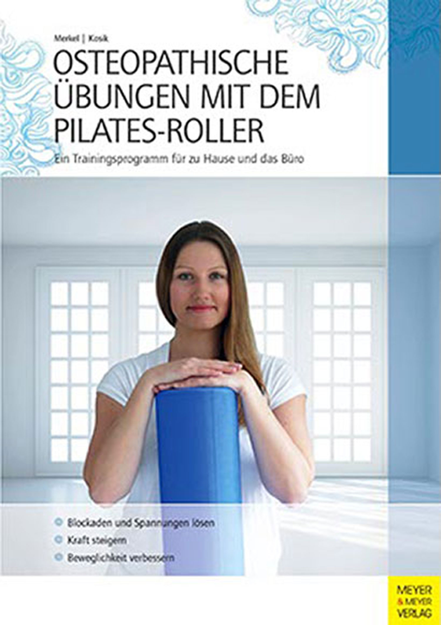 osteopathische bungen mit dem pilates roller online bestellen pilates. Black Bedroom Furniture Sets. Home Design Ideas