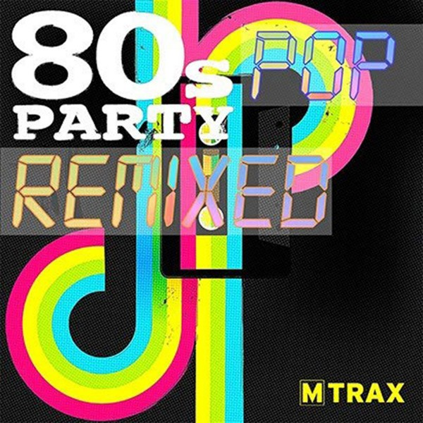 80's Pop Party Remixed