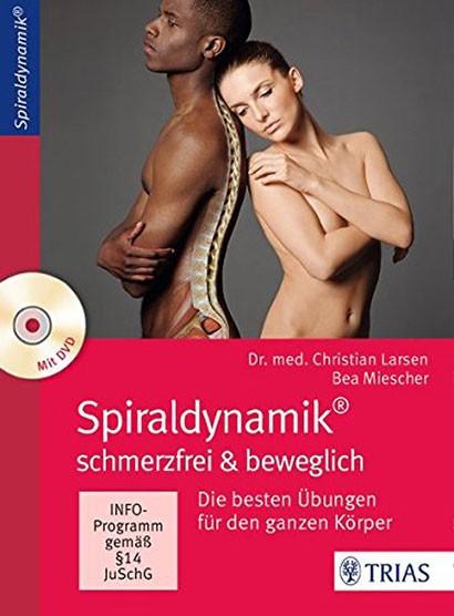 Spiraldynamik- schmerzfrei und beweglich mit 1 DVD-ROM