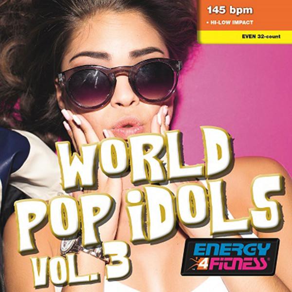 Energy4Fitness World Pop Idols Vol. 3