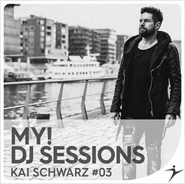 MY! DJ Sessions - Kai Schwarz #03