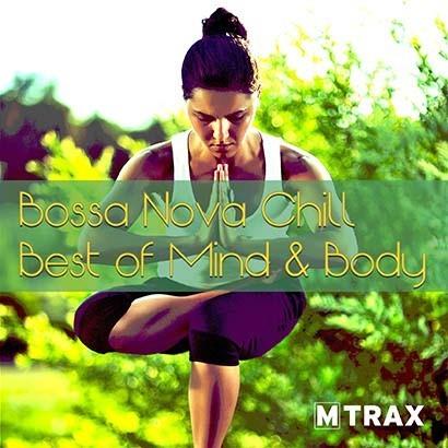 Bossa Nova Chill, The Best of Mind & Body