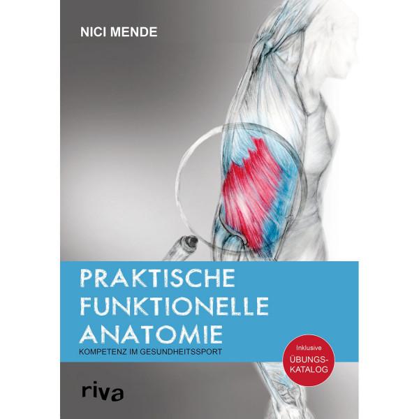 Praktische funktionelle Anatomie - Kompetenz im Gesundheitssport