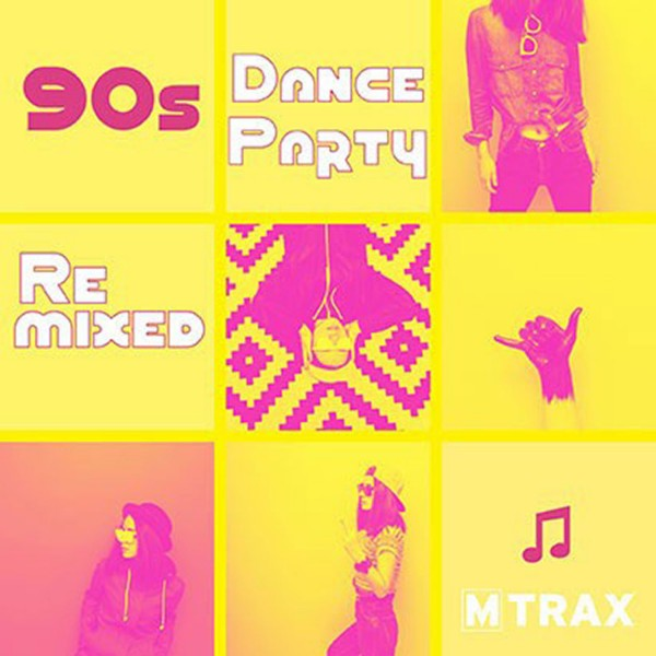 90's Dance Party Remixed