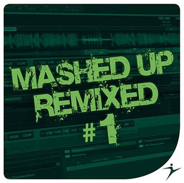Mashed Up Remixed #1